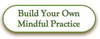 Build your own mindful